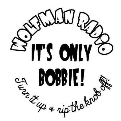 IT'S ONLY BOBBIE! Wolfman Radio Official Tee-Shirt>