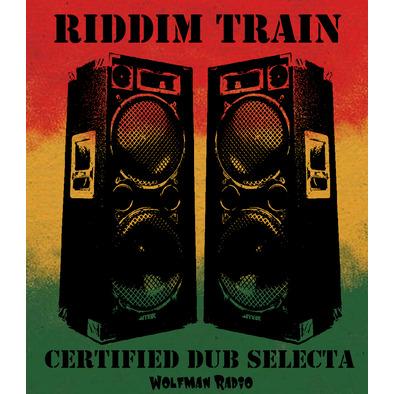 Riddim Train Dub Selecta Wolfman Radio
