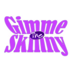 Gimme the Skinny