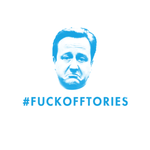 Fuck Off Tories
