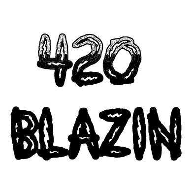 420 BLAZIN>