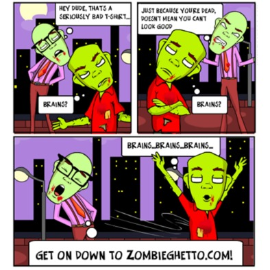 "Zombie Ghetto ""Just because you're dead, doesn't mean you can't look good"">"