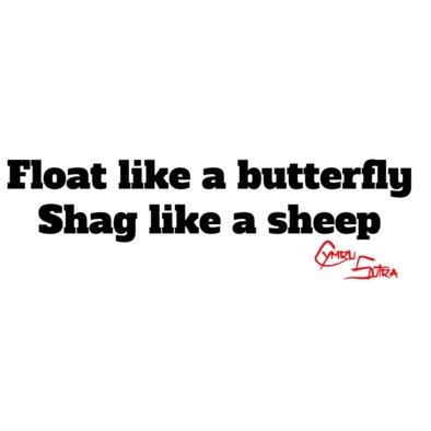 Float like a butterfly. Shag like a sheep.