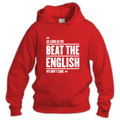As long as we beat the English, we don't care - Wales 6 Nations rugby union - Hoody