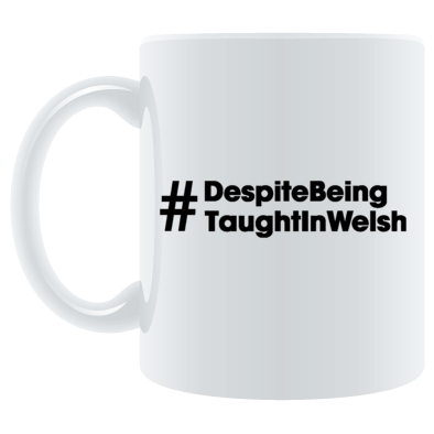 Despite Being Taught In Welsh - Mugs