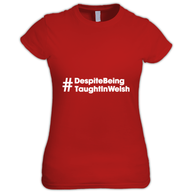 Despite Being Taught In Welsh - Womens Tshirts