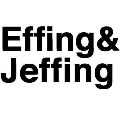 Effing and Jeffing