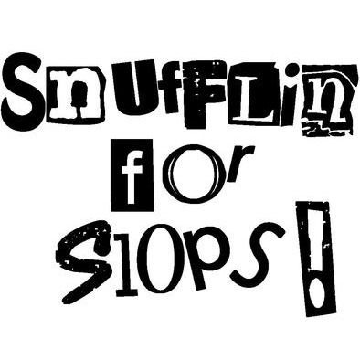 Snufflin for Slops>