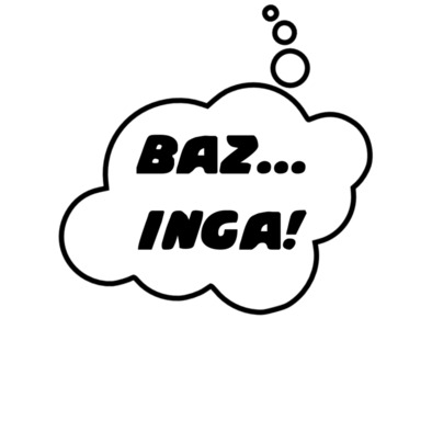 BAZ... INGA! in Thought Bubble by Chillee Wilson from Bubble.Tees.com>