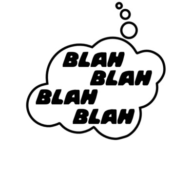 BLAH BLAH BLAH BLAH in Thought Bubble by Chillee Wilson from Bubble-Tees .com>
