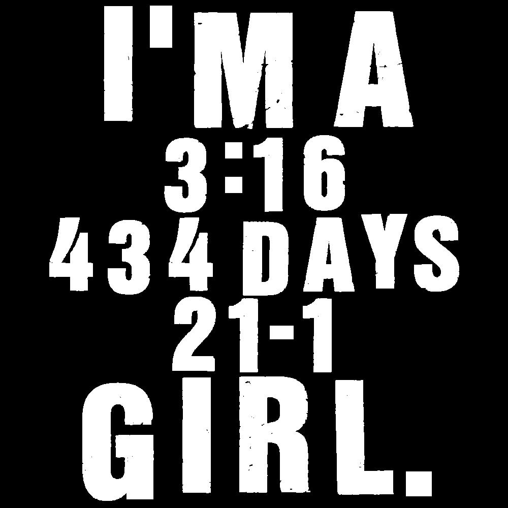 I'm A 3:16 / 434 Days / 21-1 Girl.>