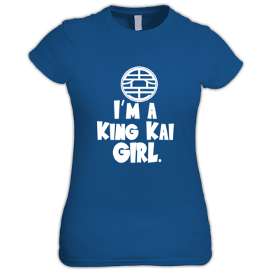 I'm A King Kai Girl.