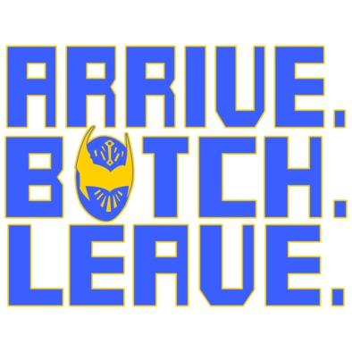 Arrive. Botch. Leave.
