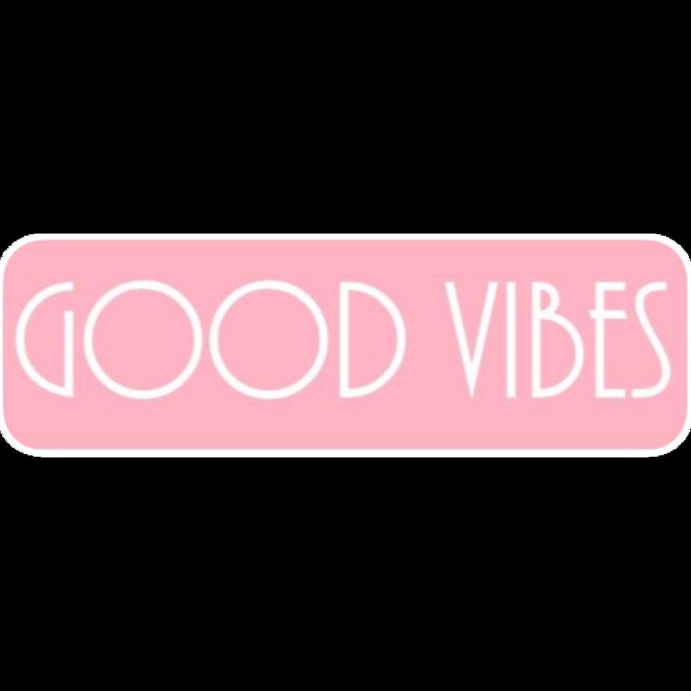 Good vibes>
