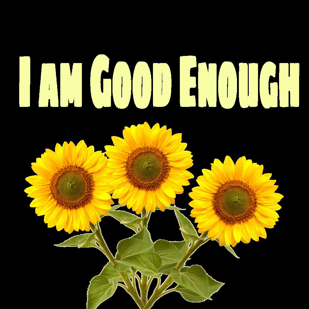 I am good enough>