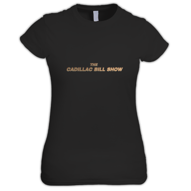 The Cadillac Bill Show Logo Women's T-Shirt