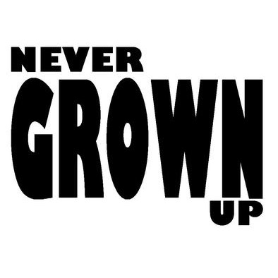 Never Grown Up>