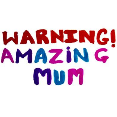 amazing mum>