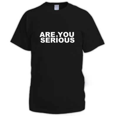 Are You Serious Classic T-Shirt