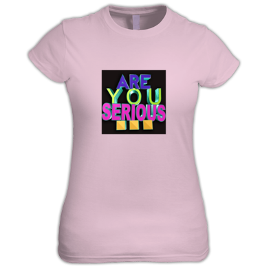Are You Serious Colorful Women's T-Shirt