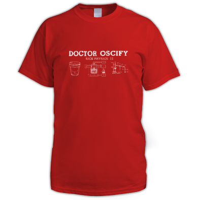 Doctor Oscify Sick Physics 2 T-Shirt
