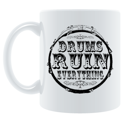 Drums Ruin Everything
