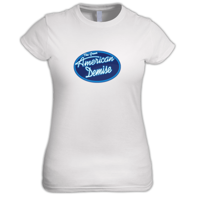The Great American Demise Women's T-Shirt