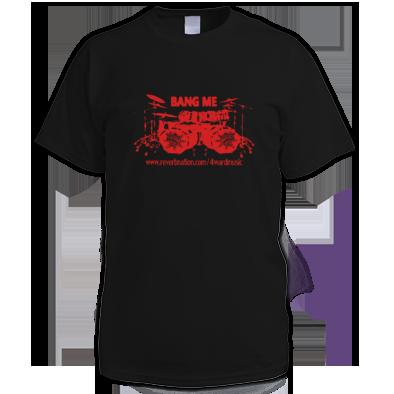 bang me T-Shirt
