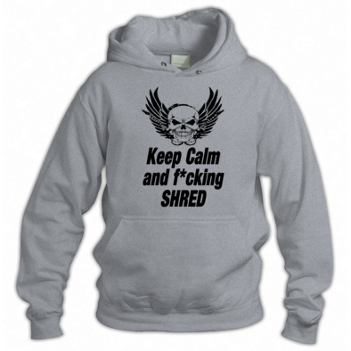 Keep calm and f*cking shred Hoodie