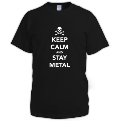 Keep calm and stay metal T-Shirt