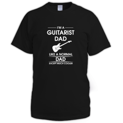 I'm a guitarist dad T-Shirt