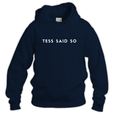 Tess Said So Hoodie