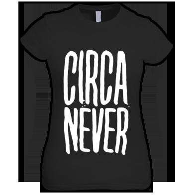 Circa Never Women's T-Shirt