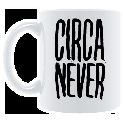 Circa Never Mug
