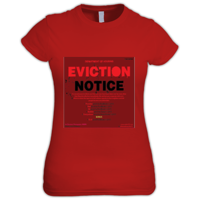 EVICTION NOTICE WOMEN T-SHIRT