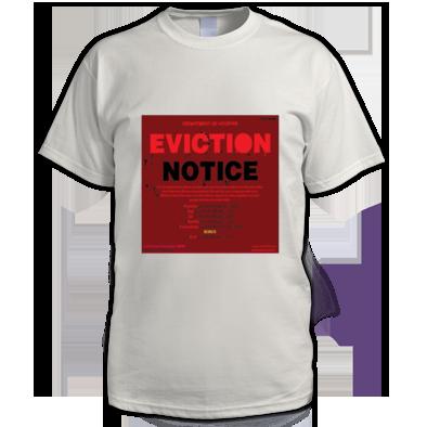 EVICTION NOTICE MEN T-SHIRT