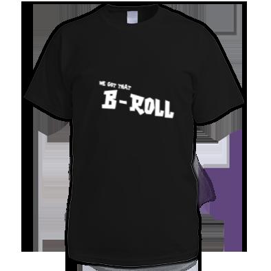 We got that B-Roll