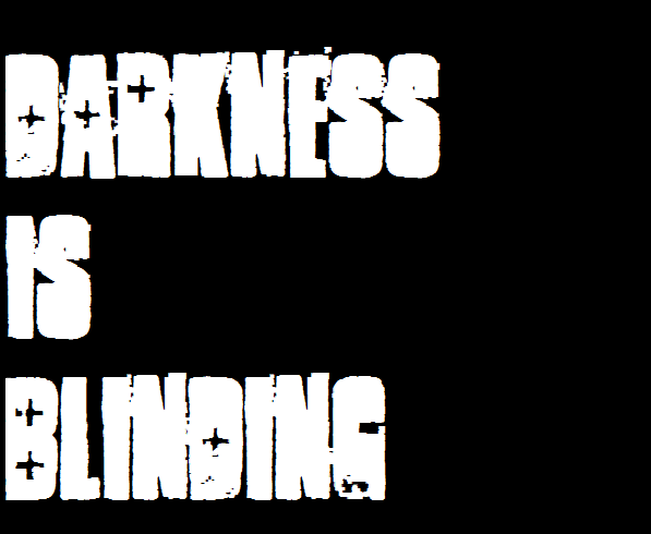 Darkness Is Blidning Merch