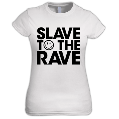 Slave To The Rave Womens Tee