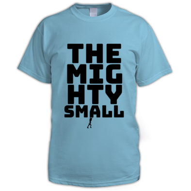 TheMightySmall Words Tiny Man t-shirt