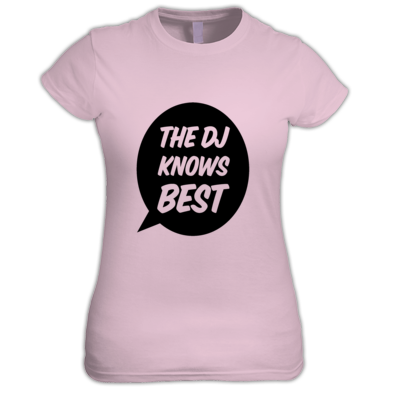 The DJ Knows Best women's t-shirt