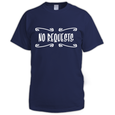 No Requests men's t-shirt