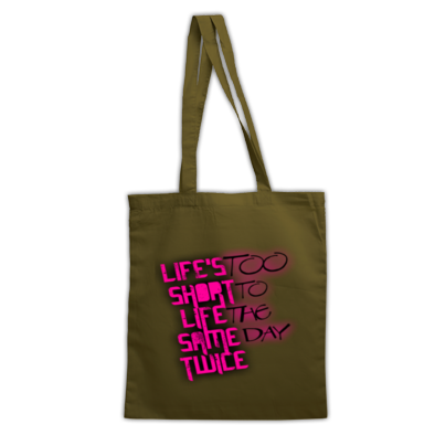 Life's Too Short - Tote Bag