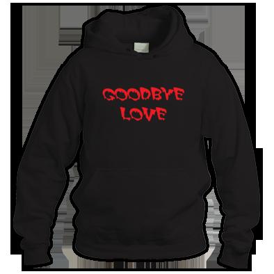 Goodbye Love Hoodie