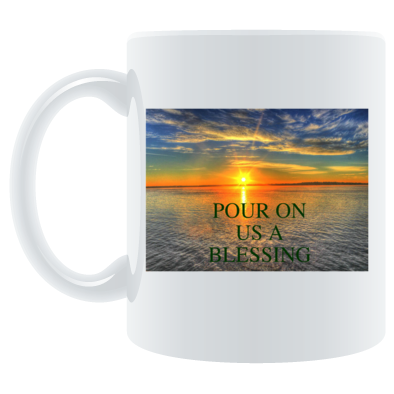 Pour on us a Blessing