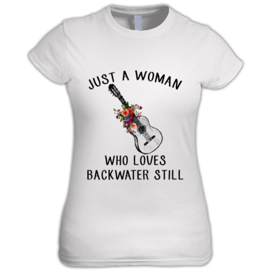Just A Woman Who Loves Backwater Still