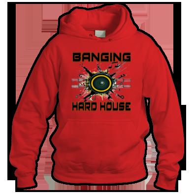 Banging hardhouse Hoody