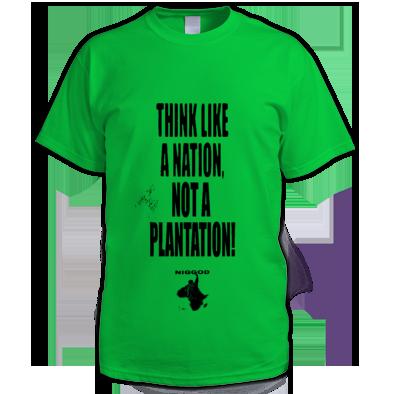 """Think Nation Not Plantation"""