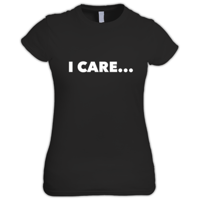 I Care... Women's T-Shirt