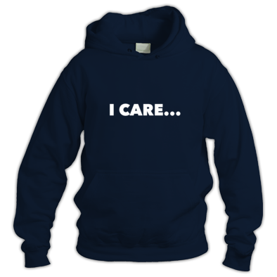 I Care... Hoodie